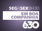 Em Boa Companhia - Seg a Sex 8h30 - AM630