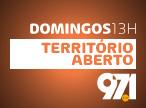 Território Aberto - Domingos 13h - 97.1FM